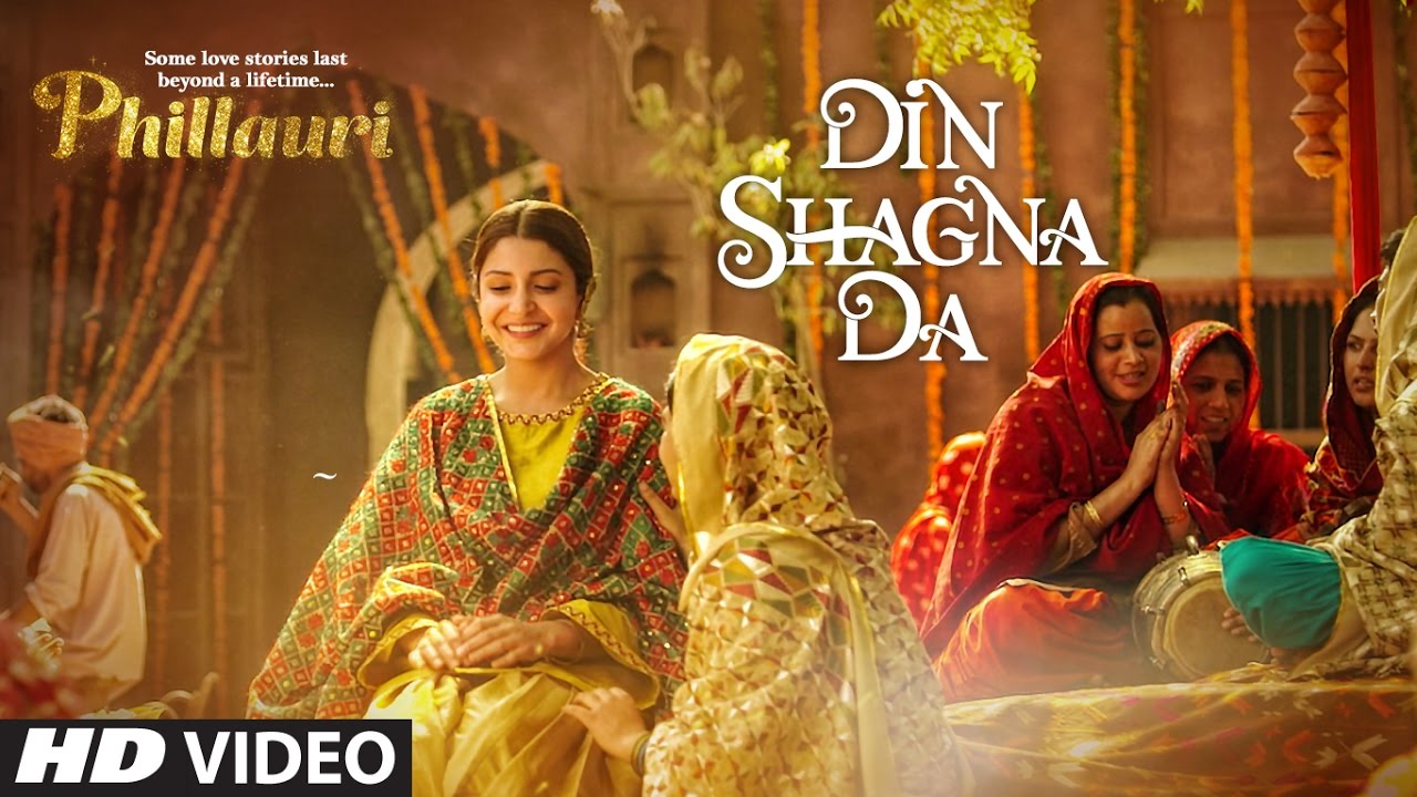 Din Shagna Da Video Song | Phillauri | Anushka Sharma, Diljit Dosanjh | Jasleen Royal #1