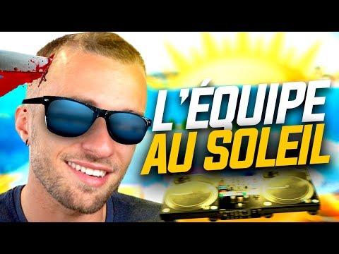 L'ÉQUIPE AU SOLEIL ! (ft. Gotaga, Micka, Doigby, Terracid)