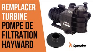 Comment changer la turbine de la pompe de filtration Hayward ?