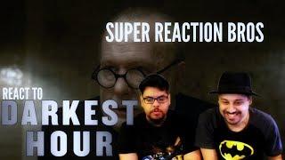 SUPER REACTION BROS REACT & REVIEW Darkest Hour Official Trailer!!!!