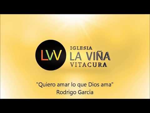 """""""Quiero amar lo que Dios  ama"""" Rodrigo García 17 Sept"""