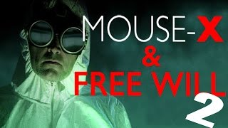 Mouse-X and Free Will Part 2