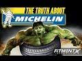 THE TRUTH ABOUT MICHELIN TIRES