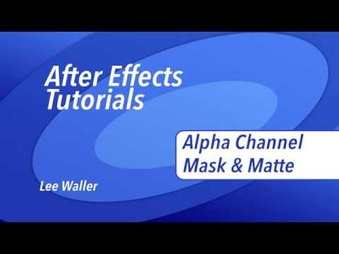 After Effects - Alpha Channel, Mask & Matte
