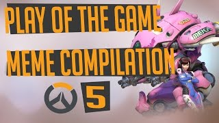 Play of the game - Parody - Meme Compilation | #5 | OVERWATCH