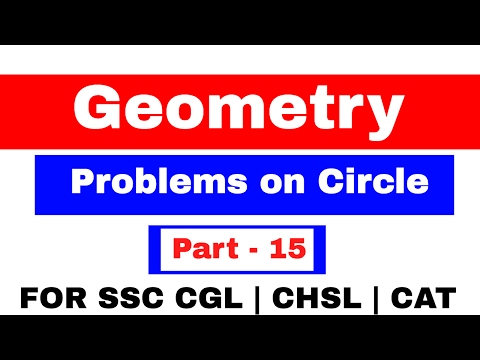 Geometry Problems on  Circle For SSC CGL | CHSL | CAT Part -15