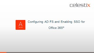 Know the Ropes of Configuring AD FS and Enabling SSO for Office 365