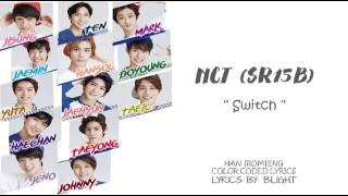 NCT 127 Ft SR15B Switch Color Coded Lyrics AUDIO Ver