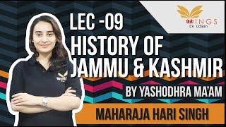 Lec 9- History of J&K (Maharaja Hari Singh)
