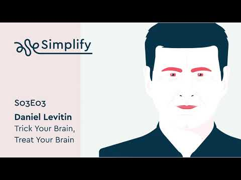 Daniel Levitin Interview: How to Organize Your Mind | Simplify Podcast