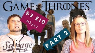 Game of Thrones | S3 E10 'Mhysa' - Part 2 | Reaction | Review