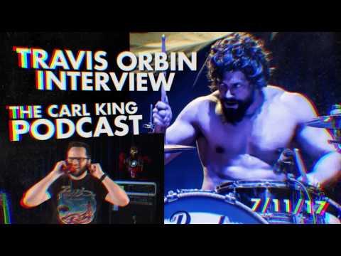 Travis Orbin (Periphery, Darkest Hour) : The Carl King Podcast Episode #5