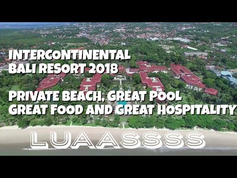Intercontinental Bali Resort 2018, great Food,  great Service, great hospitality