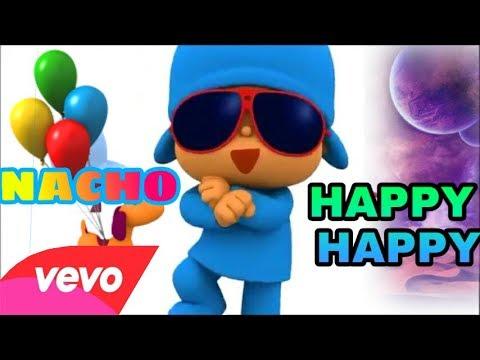 happy happy - Nacho ft los Mendoza (pocoyo)