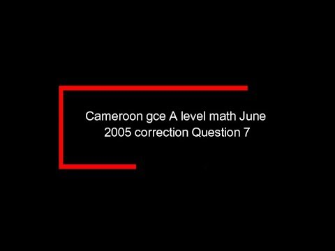 cameroon gce math  A level june 2005 question 7