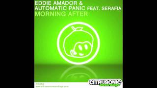 Eddie Amador & Automatic Panic feat  Serafia- Morning After