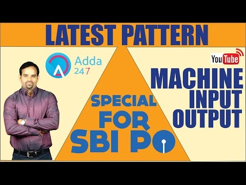 MACHINE INPUT OUTPUT LATEST PATTERN FOR SBI PO 2017
