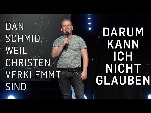 ...weil Christen verklemmt sind   Dan Schmid #darumkannichtglauben