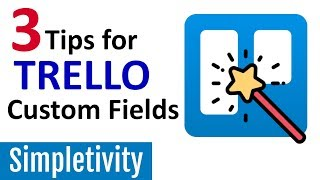 3 Trello Custom Fields Tips You