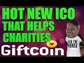 Hot New Promising ICO Giftcoin The Worlds First Charity Cryptocurrency