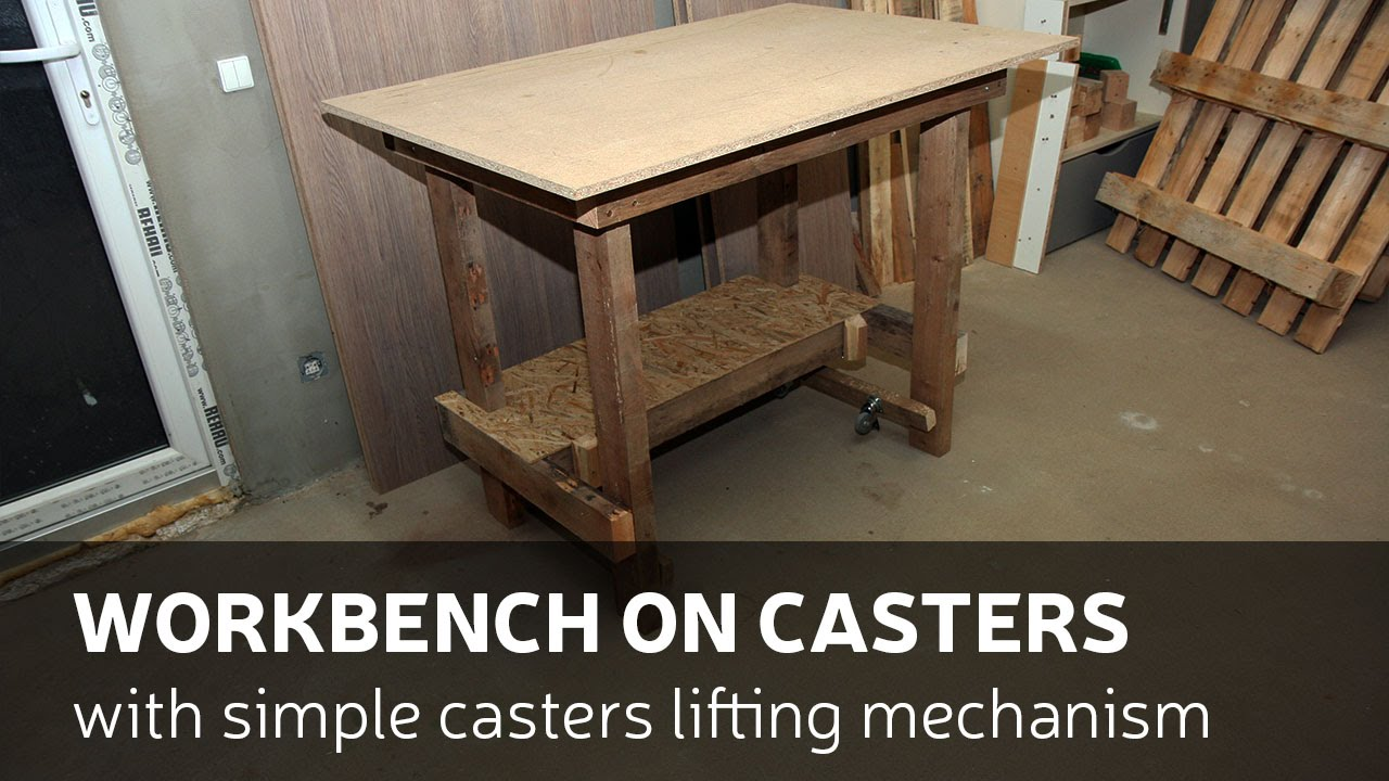 How To Make A Workbench With Casters Lifting Mechanism Youtube