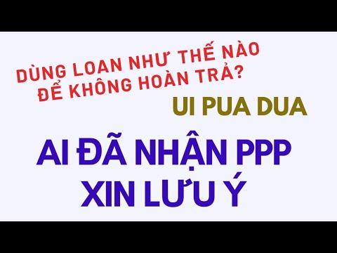 LƯU Ý! Dùng PPP Ra Sao để Không Phải Hoàn Trả? Có ảnh Hưởng Gì đến Việc Xin Tiền Thất Nghiệp Ko?