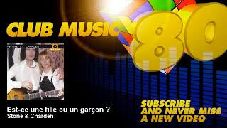 Stone & Charden - Est-ce une fille ou un garçon ? - ClubMusic80s