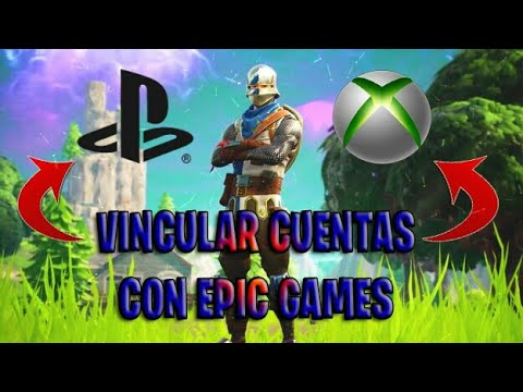 COMO VINCULAR CUENTAS PSN/XBOX CON EPIC GAMES - YouTube