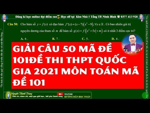 GIẢI CÂU 50 MÃ 101 ĐỀ THI TỐT NGHIỆP THPT QUỐC GIA NĂM 2021