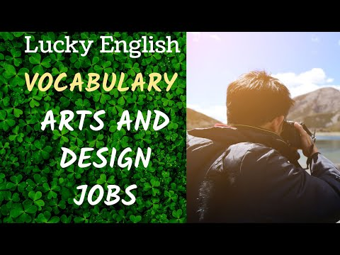 Arts and Design Jobs: Jobs and occupations vocabulary list of jobs in English