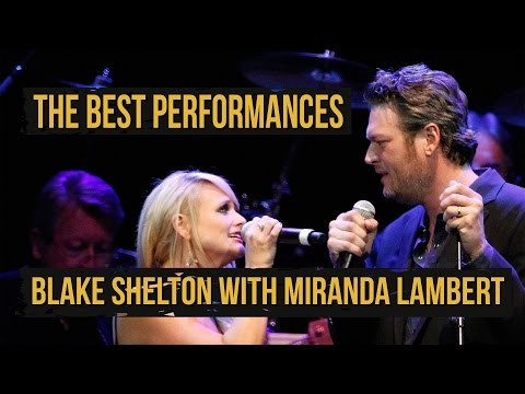 The Best of Blake Shelton and Miranda Lambert Singing Together