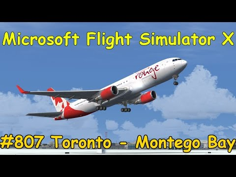 Let's Play Microsoft Flight Simulator X Teil 807 Toronto - Montego Bay [1/5] Boeing 767 | Liongamer1