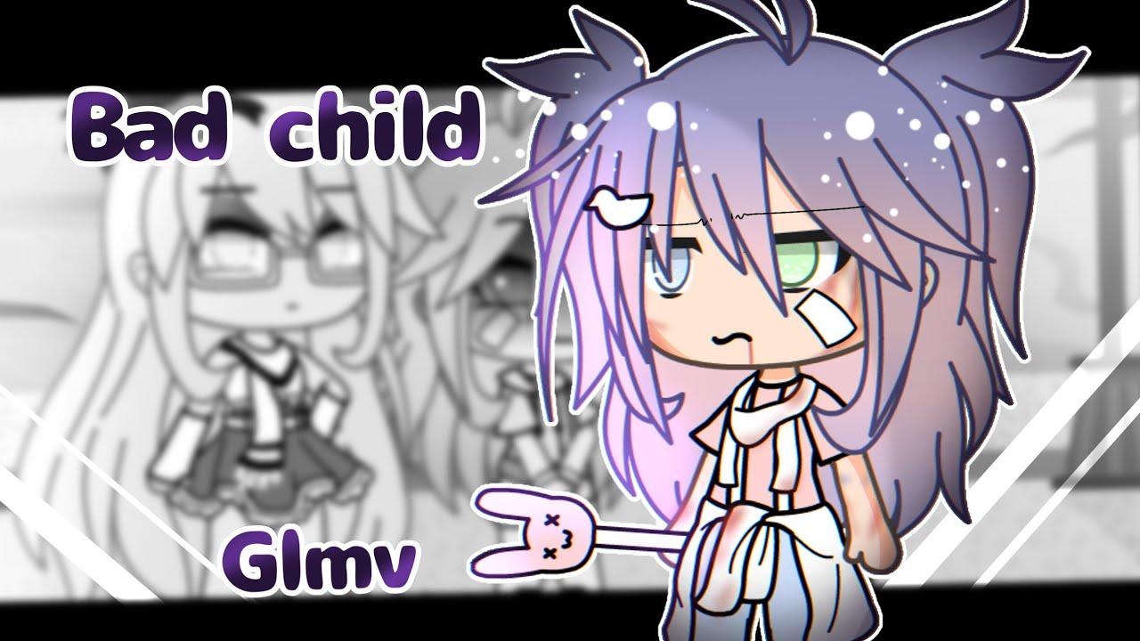Bad child - GLMV - || Gacha Life Music Video||