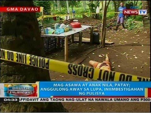 BP: Mag-asawa At Anak Nila, Patay; Anggulong Away Sa Lupa, Iniimbestigahan Ng Pulisya