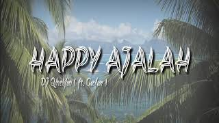 Download DJ Qhelfin - Happy Ajalah ( ft. Gafar )