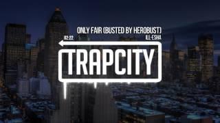ill - Esha - Only Fair (heRobust Remix)