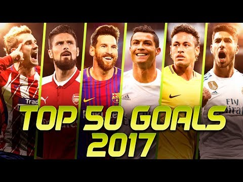 TOP 50 GOALS OF THE YEAR 2017