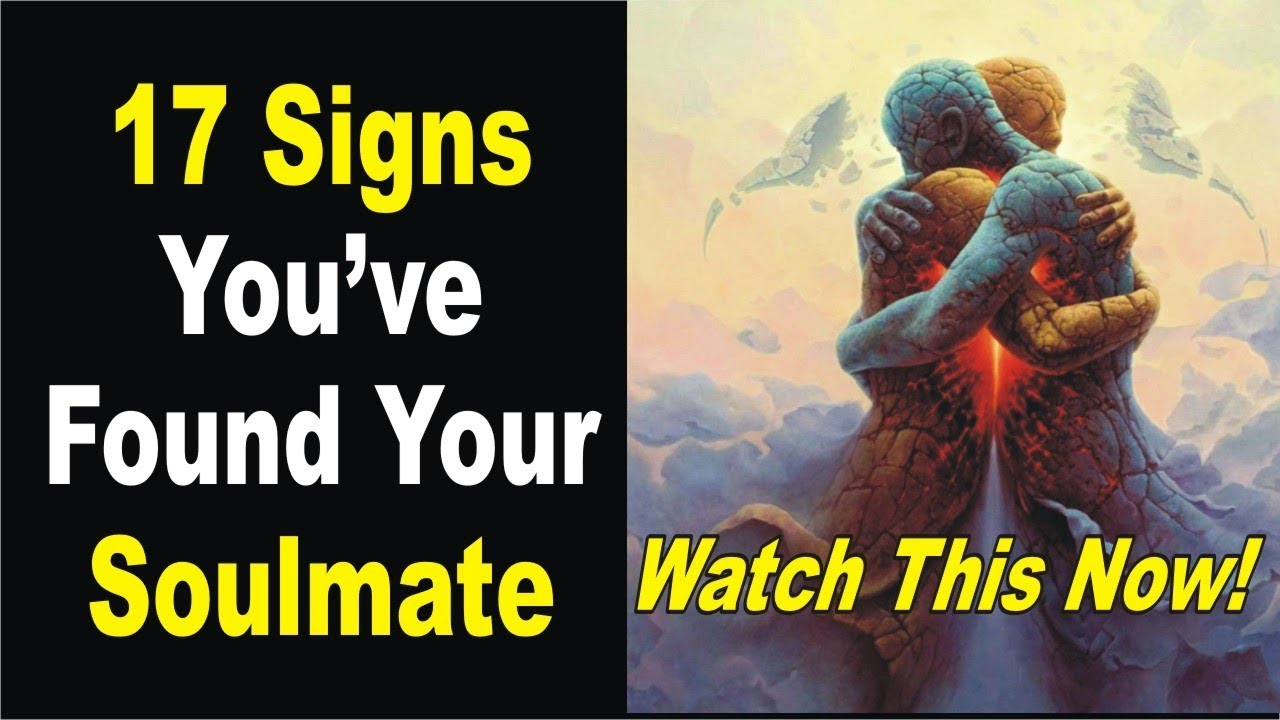 Soulmate found signs you have that your What's a