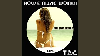House Music Woman (Irresistible Bitch Mix)