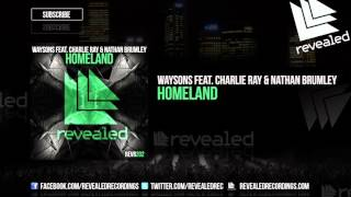 Waysons feat. Charlie Ray & Nathan Brumley - Homeland [OUT NOW!]