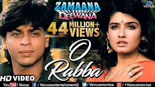 O Rabba -HD VIDEO | Shahrukh Khan & Raveena Tandon |Zamaana Deewana|90's Bollywood Romantic Sad Song