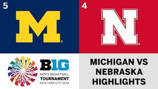 2018 Big Ten Men's Basketball Tourney: Nebraska vs. Michigan