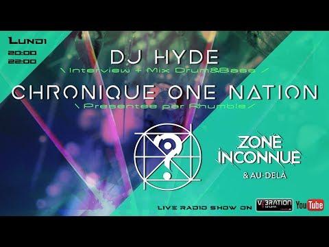 Dj HYDE [Mix + Interview] /||\ Chronique One Nation [Presentée par Rhumble]