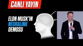 CANLI YAYIN - Elon Musk'ın Neuralink Demosu
