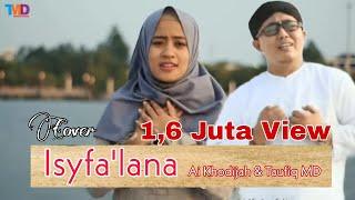 Isyfa'lana Cover Ai Khodijah & Taufiq MD (Official Audio & Video)