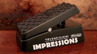 Dunlop DVP4 Volume X Mini Pedal Impressions | Almost There...