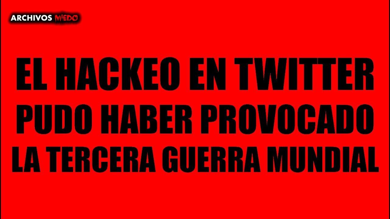 ¡NO ES BROMA EL HACKEO EN TWITTER! PUDO HABER PROVOCADO LA TERCERA GUERRA MUNDIAL