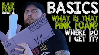 Basics: What is tнat foam you use and where do I get it? (Black Magic Craft Episode 028)