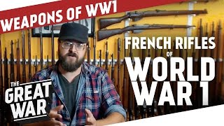 French Rifles of World War 1 featuring Othais from C&RSENAL I THE GREAT WAR - Special