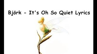 Björk - It's Oh So Quiet Lyrics